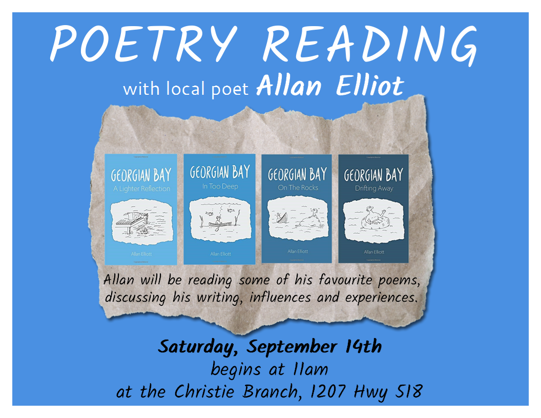 Poetry Reading with Allan Elliot September 14th starts at 11am at the Christie Branch. 1207 Hwy 518